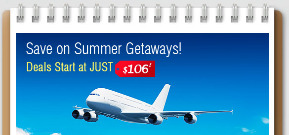 Save on Summer Getaways! Deals Start at JUST $106